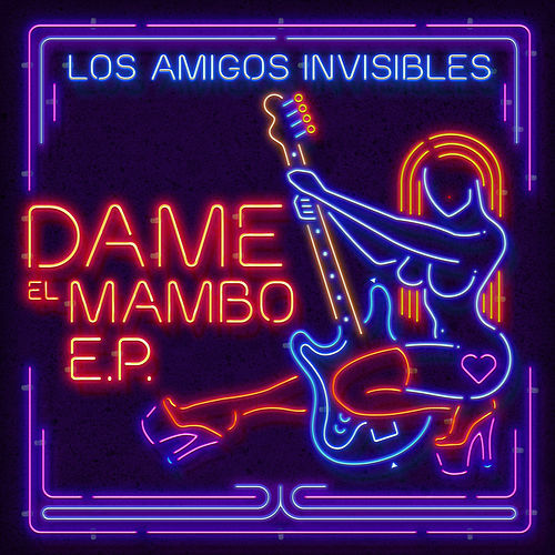 Play & Download Dame el Mambo Ep Vol. 1 by Los Amigos Invisibles | Napster
