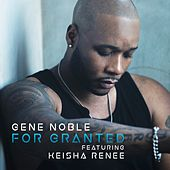 For Granted (feat. Keisha Renee) by Gene Noble