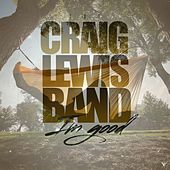 I'm Good by The Craiglewis Band