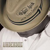Underdog by Brian Jack and the Zydeco Gamblers