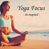 Play & Download Yoga Foucs - be inspired by Nature Sounds Nature Music | Napster