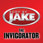Body By Jake: The Invigorator von Various Artists