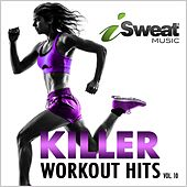 Killer Workout Hits, Vol 10 by iSweat Fitness Music