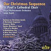 Our Christmas Sequence by St. Paul's Cathedral Choir
