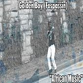 Play & Download African Music by Golden Boy (Fospassin) | Napster