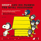 Snoopy And His Friends The Royal Guardsmen von The Royal Guardsmen