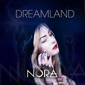 Dreamland by Nora