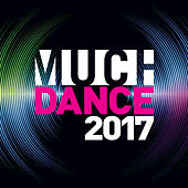 Much Dance 2017 by Various Artists