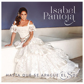 Play & Download Hasta Que Se Apague El Sol by Isabel Pantoja | Napster