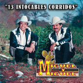 Play & Download 13 Intocable Corridos by Miguel Y Miguel | Napster