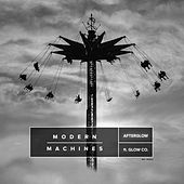 Afterglow (feat. Glow Co.) by Modern Machines