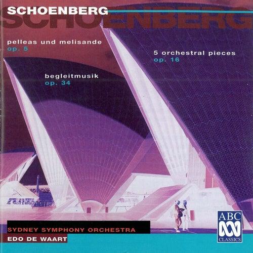 Schoenberg: Pelleas und Melisande, 5 Pieces For Orchestra, Begleitmusik von Edo de Waart
