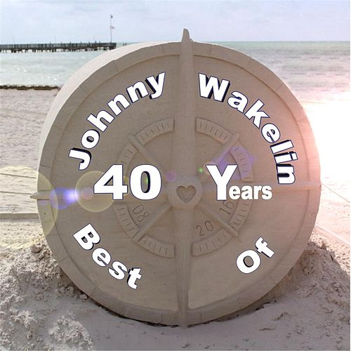 Play & Download Best of 40 Years by Johnny Wakelin | Napster