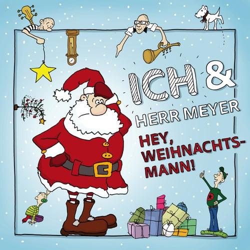 Play & Download Hey Weihnachtsmann by Das Ich | Napster