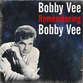 Remembering Bobby Vee by Bobby Vee