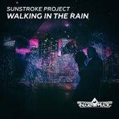 Walking In The Rain by Sunstroke Project