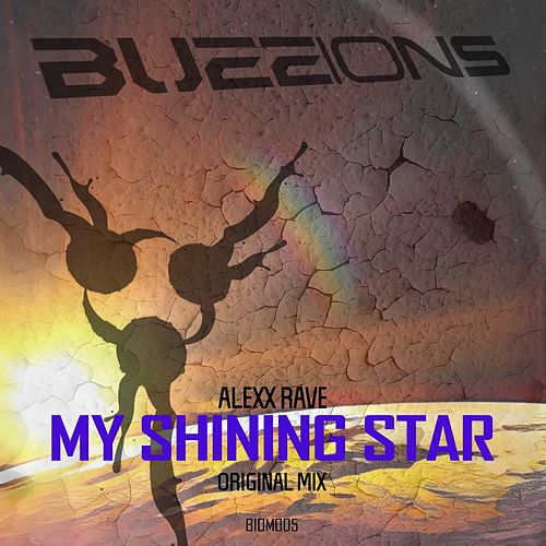 Play & Download My Shining Star by Alexx Rave | Napster