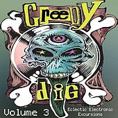 Play & Download Greedy Dig, Vol. 3: Eclectic Electronic Excursions by Various Artists | Napster