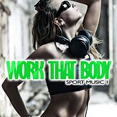 Work That Body: Sport Music 1 by Various Artists