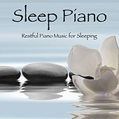 Sleep Piano - Restful Piano Music for Sleeping by Lullabies for Deep Meditation