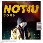 Not 4 U by Gong