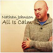 Play & Download All Is Calm by Nathan Johnson | Napster