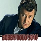 Play & Download Bobby Solo 2016 by Bobby Solo | Napster