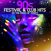 90S Festival & Club Hits (In the Mixes of Today) by Various Artists