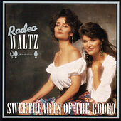 Play & Download Rodeo Waltz by Sweethearts of the Rodeo | Napster