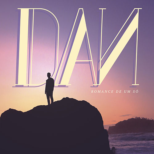 Play & Download Romance de um Só by Dan | Napster