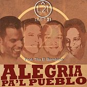 Play & Download Alegria Pa'l Pueblo (feat. Tito el Bambino) by Limi-T 21 | Napster