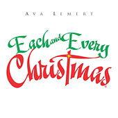 Play & Download Each and Every Christmas by Ava Lemert | Napster