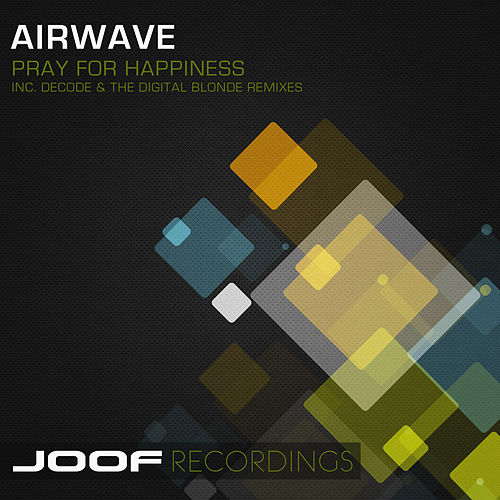 Play & Download Pray For Happiness by Airwave | Napster