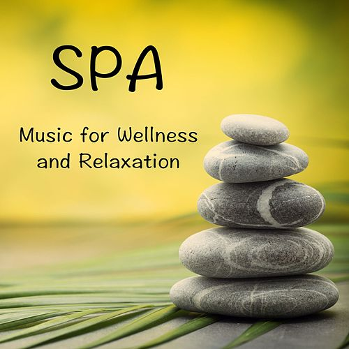 SPA Music for Wellness and Relaxation by Massage Therapy Music