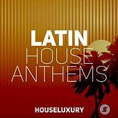 Play & Download Latin House Anthems by Various Artists | Napster