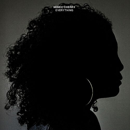 Everything - Single by Neneh Cherry