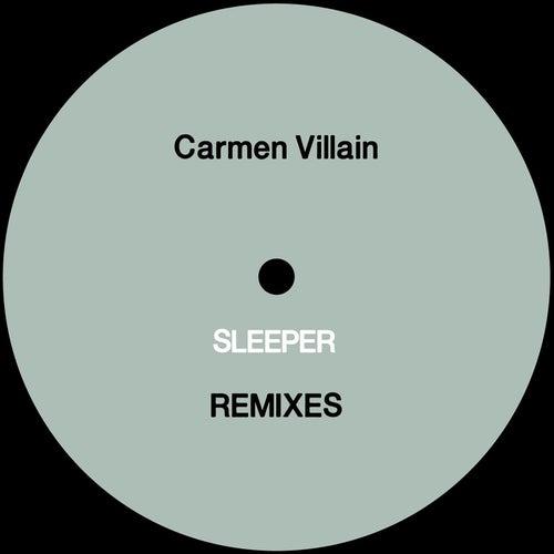 Play & Download Sleeper Remixes by Carmen Villain | Napster