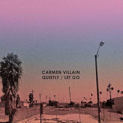 Play & Download Quietly / Let Go by Carmen Villain | Napster