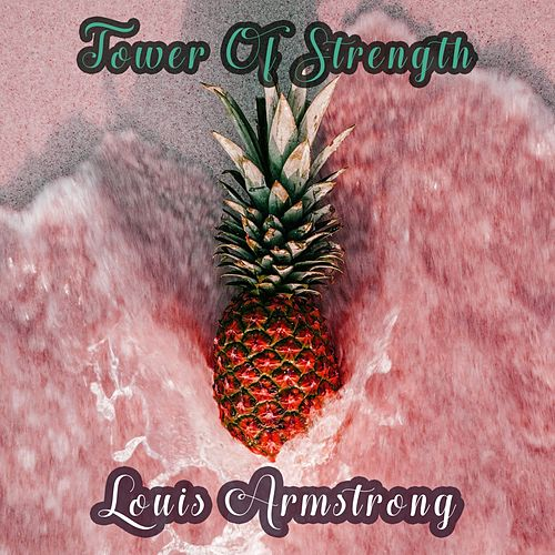 Tower Of Strength de Louis Armstrong