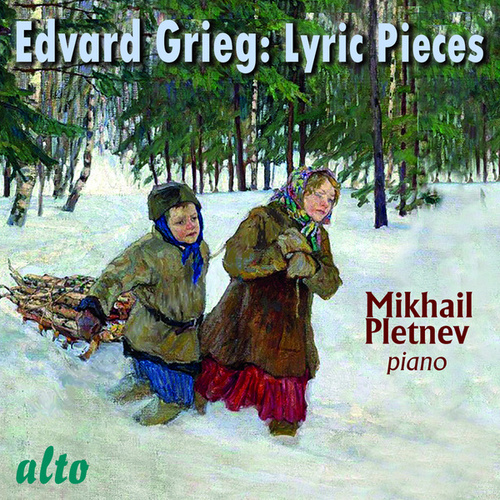 Edvard Grieg: Lyric Pieces by Mikhail Pletnev