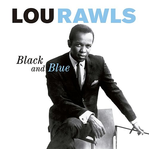 Black and Blue (Bonus Track Version) by Lou Rawls