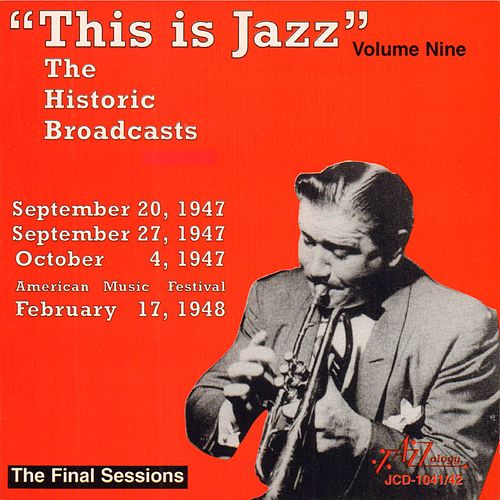 'This Is Jazz' The Historic Broadcasts, Vol. 9 by Various Artists