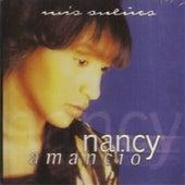 Play & Download Mis Sueños by Nancy Amancio | Napster