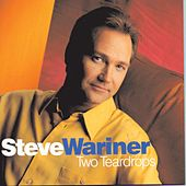 Two Teardrops von Steve Wariner