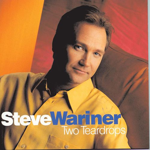 Play & Download Two Teardrops by Steve Wariner | Napster