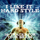 I Like It Hard Style by Various Artists