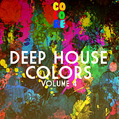 Play & Download Deep House Colors, Vol. 4 by Various Artists | Napster