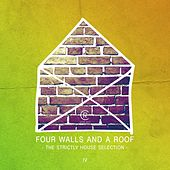 Play & Download Four Walls and a Roof - The Strictly House Selection, Vol. 4 by Various Artists | Napster