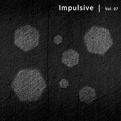 Play & Download Impulsive, Vol. 7 by Various Artists | Napster