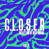 Play & Download C.L.O.S.E.R., Vol. 2 - Selection of Deep House by Various Artists | Napster